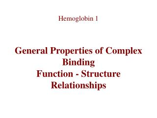 General Properties of Complex Binding Function - Structure Relationships