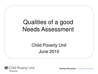 Qualities of a good  Needs Assessment