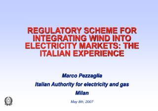 REGULATORY SCHEME FOR INTEGRATING WIND INTO ELECTRICITY MARKETS: THE ITALIAN EXPERIENCE