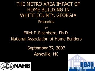 THE METRO AREA IMPACT OF  HOME BUILDING IN  WHITE COUNTY, GEORGIA
