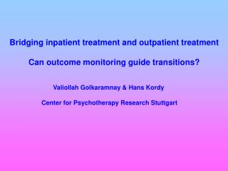 Bridging inpatient treatment and outpatient treatment Can outcome monitoring guide transitions?