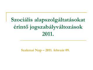 Szociális alapszolgáltatásokat érintő jogszabályváltozások 2011.