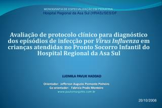 MONOGRAFIA DE ESPECIALIZA��O EM PEDIATRIA Hospital Regional da Asa Sul (HRAS)/SES/DF