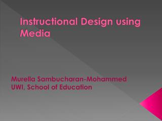 Instructional Design using  Media