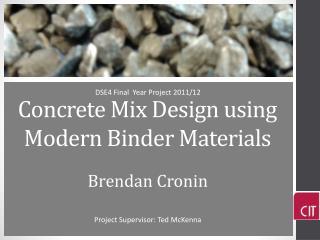 Concrete Mix  D esign using Modern  B inder  M aterials