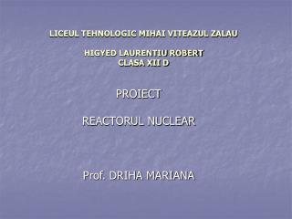 LICEUL TEHNOLOGIC MIHAI VITEAZUL ZALAU HIGYED LAURENTIU ROBERT CLASA XII D