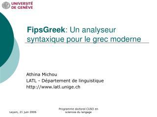 FipsGreek : Un analyseur syntaxique pour le grec moderne