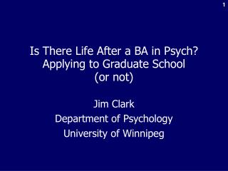 Is There Life After a BA in Psych? Applying to Graduate School (or not)