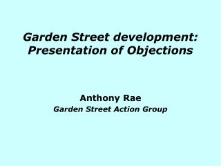 Garden Street development: Presentation of Objections