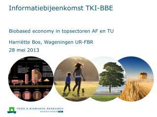 Informatiebijeenkomst TKI-BBE