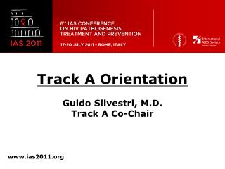 Track A Orientation Guido Silvestri, M.D. Track A Co-Chair