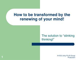 How to be transformed by the renewing of your mind!