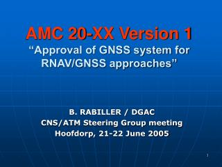 "AMC 20-XX Version 1 ""Approval of GNSS system for  RNAV/GNSS approaches"""