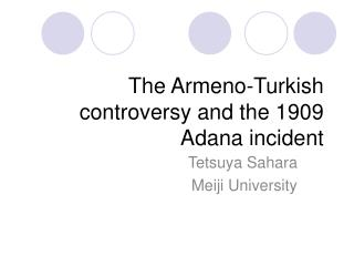 The Armeno-Turkish controversy and the 1909 Adana incident