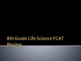 8th Grade Life Science FCAT Review