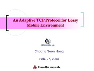 An Adaptive TCP Protocol for Lossy Mobile Environment
