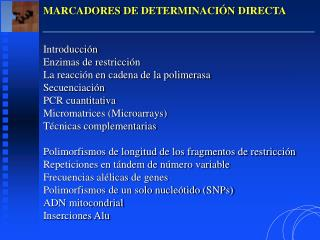 MARCADORES DE DETERMINACIÓN DIRECTA Introducción Enzimas de restricción