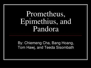 Prometheus, Epimethius, and Pandora