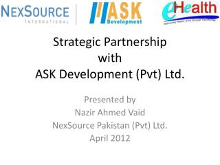 Strategic Partnership  with  ASK Development (Pvt) Ltd.