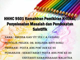 HHHC  9501  Kemahiran Pemikiran Kritikal ,  Penyelesaian Masalah dan Pendekatan Saintifik