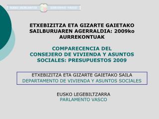 ETXEBIZITZA ETA GIZARTE GAIETAKO SAILA DEPARTAMENTO DE VIVIENDA Y ASUNTOS SOCIALES