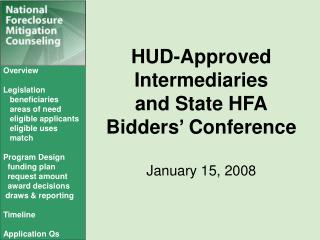 HUD-Approved Intermediaries  and State HFA Bidders' Conference  January 15, 2008
