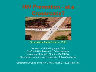 HIV Prevention - at a Crossroads?