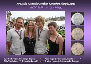 Hrvatska na Međunarodnim kemijskim olimpijadama (IChO 2009    –   Cambridge)