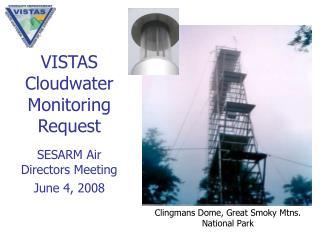 VISTAS  Cloudwater Monitoring  Request SESARM Air Directors Meeting June 4, 2008
