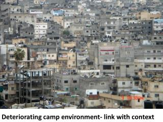 Deteriorating camp environment- link with context