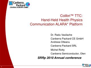 Colibri™ TTC: Hand-Held Health Physics Communication ALARA* Platform