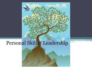 Personal Skills/ Leadership