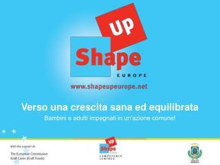 Verso una crescita sana ed equilibrata Bambini e adulti impegnati in un'azione comune!