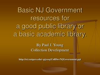 Basic NJ Government resources for  a good public library or a basic academic library.