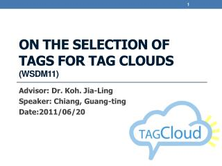 On the selection of tags for tag clouds  (WSDM11)