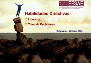 Habilidades Directivas  Liderazgo  Toma de Decisiones