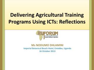 Delivering Agricultural Training Programs Using ICTs : Reflections