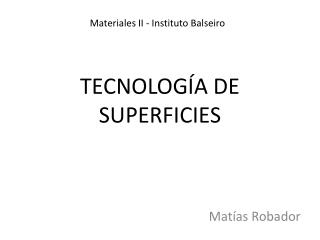 TECNOLOG�A DE SUPERFICIES