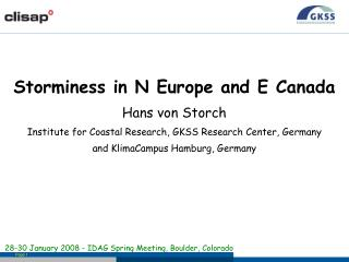 Storminess in N Europe and E Canada