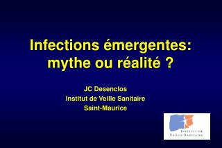 Infections  mergentes: mythe ou r alit
