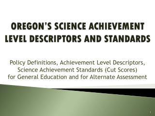 OREGON'S SCIENCE ACHIEVEMENT LEVEL DESCRIPTORS AND STANDARDS