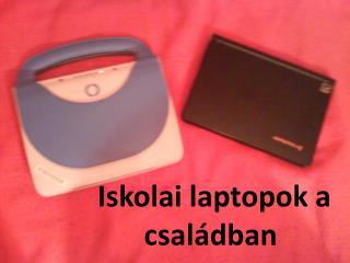 Iskolai laptopok a családban