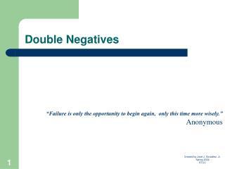 Double Negatives