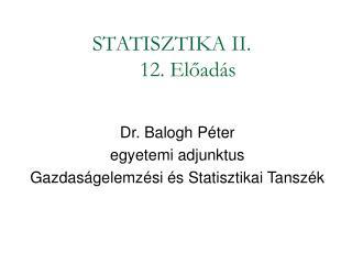 STATISZTIKA II. 12. Előadás