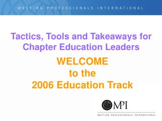 Tactics, Tools and Takeaways for Chapter Education Leaders
