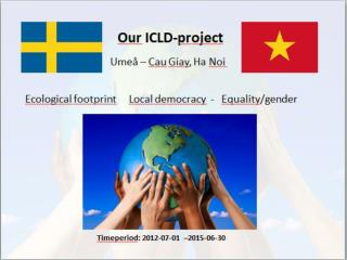 Today's programme Presentations The ICLD  project Swedish  education