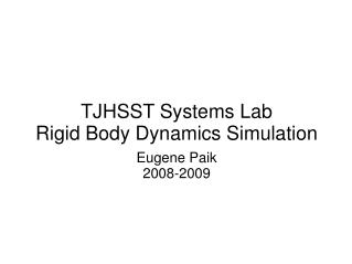 TJHSST Systems Lab Rigid Body Dynamics Simulation