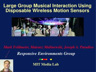 Large Group Musical Interaction Using Disposable Wireless Motion Sensors