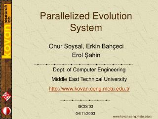 Parallelized Evolution System