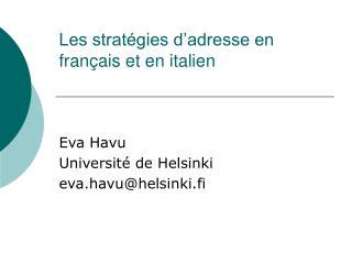 Les stratégies d'adresse en français et en italien